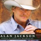 Alan Jackson - Songs Of Love And Heartache