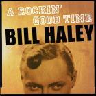 A Rockin' Good Time With Bill Haley