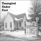 Trampled Under Foot - White Trash