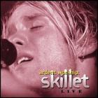 Skillet - Ardent Worship: Skillet Live