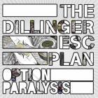 The Dillinger Escape Plan - Option Paralysis (Paralyzing Edition)