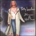 Patty Loveless - Bluegrass And White Snow, A Mountain Christmas
