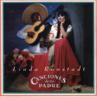 Linda Ronstadt - Canciones De Mi Padre