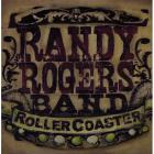 Randy Rogers Band - Rollercoaster
