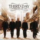 Third Day - Wherever You Are