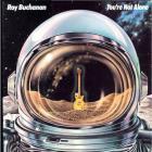 Roy Buchanan - You're Not Alone