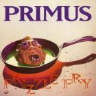 Primus - Frizzle Fry (Deluxe Edition)