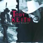 Toby Keith - Dream Walkin'