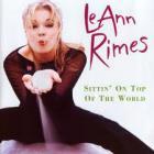 LeAnn Rimes - Sittin' On Top Of The World
