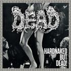 Hardnaked...But Dead