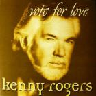 Kenny Rogers - Vote For Love CD1