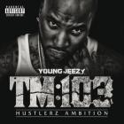 Young Jeezy - Thug Motivation 103: Hustlerz Ambition
