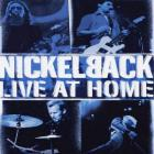 Nickelback - Live At Home (Live)