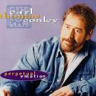Earl Thomas Conley - Perpetual Emotion