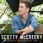Scotty Mccreery - Please Remember Me (CDS)