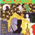 Tom Tom Club - Dark Sneak Love Action