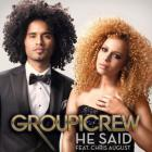Group 1 Crew - He Said (feat. Chris August) (CDS)