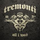 Tremonti - All I Was