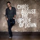 Chris August - The Upside Of Down (Deluxe Edition)