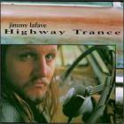 Jimmy Lafave - Highway Trance