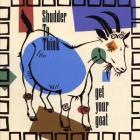 shudder to think - Get Your Goat