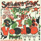 shudder to think - Curses, Spells, Voodoo, Mooses