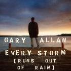 Gary Allan - Every Storm (Runs Out of Rain) (CDS)