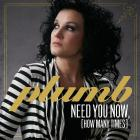 Plumb - Need You Now (How Many Times) (CDS)