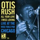 Otis Rush - All Your Love I Miss Loving - Live At The Wise Fools Pub Chicago (Vinyl)
