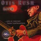 Otis Rush - Live And In Concert From Sanfrancisco