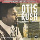 Otis Rush - Troubles, Troubles (Vinyl)