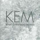 Kem - What Christmas Means