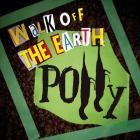Walk Off The Earth - Polly (CDS)