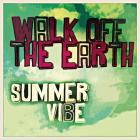 Walk Off The Earth - Summer Vibe (CDS)