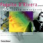 Paquito D'Rivera - 40 Years Cuban Jam Session
