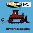 Relient K - All Work & No Play