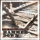 The SteelDrivers - Hammer Down
