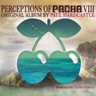 Paul Hardcastle - Perceptions Of Pacha VIII