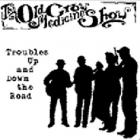 Old Crow Medicine Show - Troubles Up And Down The Road (EP)