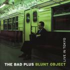 The Bad Plus - Blunt Object