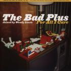 The Bad Plus - For All I Care (Deluxe Edition)