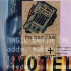 The Bad Plus - The Bad Plus