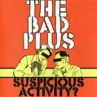 The Bad Plus - Suspicious Activity?