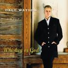 Dale Watson - Whiskey Or God
