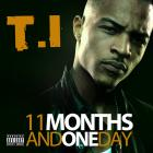 T.I. - 11 Months And One Day