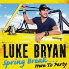 Luke Bryan - Spring Break...Here To Party
