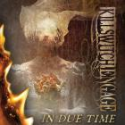 Killswitch Engage - In Due Time (CDS)
