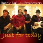 Ronnie Earl & The Broadcasters - Just for Today