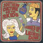 Southern Culture On The Skids - Liquored Up And Laquered Down