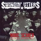 Swingin' Utters - More Scared